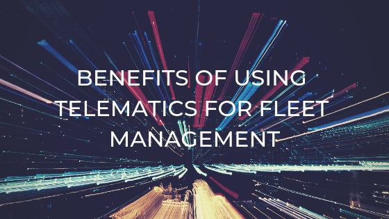 Benefits of Using Telematics For Fleet Management by LocoNav